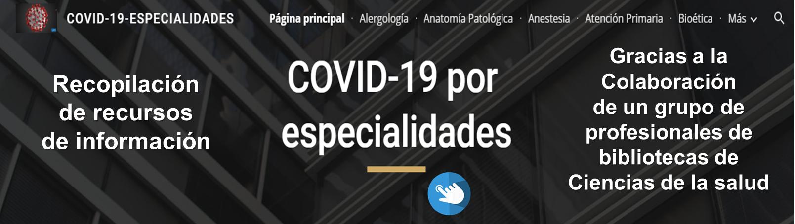 Coronavirus  SARS-COVID19: Recursos por especialidades médicas