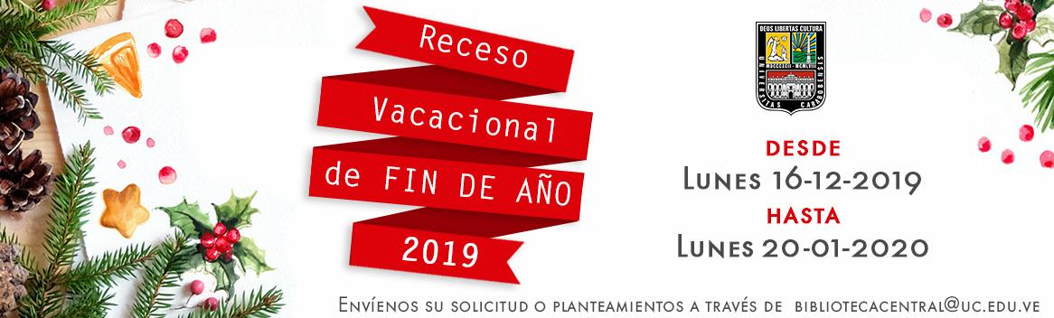 Receso Vacacional Fin de año 2019. Del 16-12-2019 al 19-01-2020